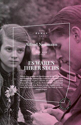 Alfred Neumann: Es waren ihrer sechs